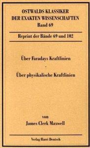 Über Faradays Kraftlinien /Über physikalische Kraftlinien