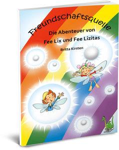 Freundschaftsquelle - Die Abenteuer von Fee Lix und Fee Lizitas