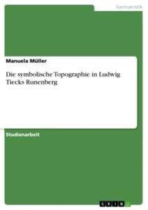 Die symbolische Topographie in Ludwig Tiecks Runenberg