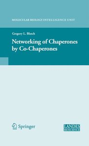 The Networking of Chaperones by Co-chaperones