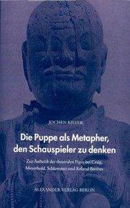 Die Puppe als Metapher den Schauspieler zu denken