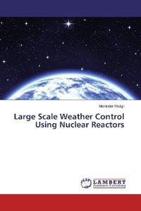 Large Scale Weather Control Using Nuclear Reactors
