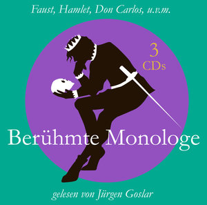 Faust,Hamlet,Don Carlos u.v.m.Berühmte Monologe