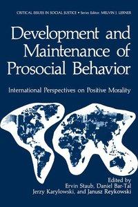 Development and Maintenance of Prosocial Behavior