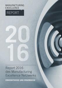 Manufacturing Excellence Report 2016 - Erkenntnisse und Ergebnis
