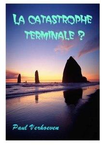 La Catastrophe Terminale ?