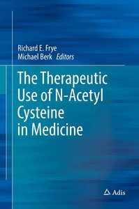 The Therapeutic Use of N-Acetyl Cysteine in Medicine