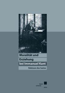 Moralität und Erziehung bei Immanuel Kant