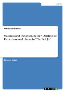 Madness and the absent father - Analysis of Esther's mental ill