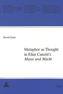 Metaphor as Thought in Elias Canetti\'s Masse und Macht