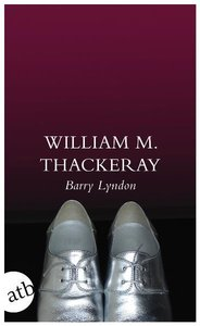 Die Memoiren des Barry Lyndon, Esq., aufgezeichnet von ihm selbs