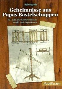 Geheimnisse aus Papas Bastelschuppen