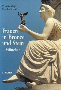 Frauen in Bronze und Stein - München