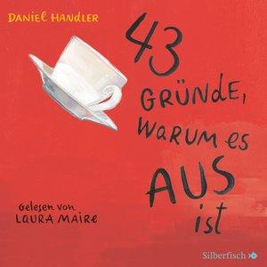 Daniel Handler: 43 Gründe,Warum Es Aus Ist