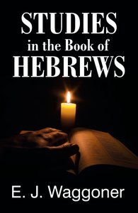 Studies in the Book of Hebrews