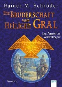 Die Bruderschaft vom Heiligen Gral 02. Das Amulett der Wüstenkr