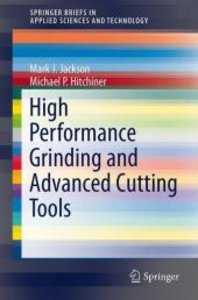 High Performance Grinding and Advanced Cutting Tools