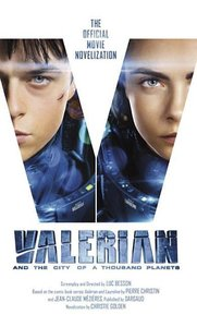 Valerian and the City of a Thousand Planets: The Official Movie