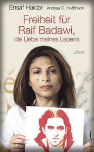 Freiheit für Raif Badawi, die Liebe meines Lebens