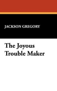 The Joyous Trouble Maker