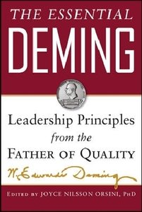 The Essential Deming: Leadership Principles from the Father of T