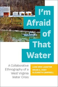 I\'m Afraid of That Water: A Collaborative Ethnography of a West