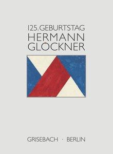 Hermann Glöckner. Der Patriach der Moderne
