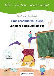 Pias besonderes Talent. Kinderbuch Deutsch-Französisch mit Lese