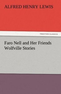Faro Nell and Her Friends Wolfville Stories