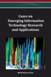 Cases on Emerging Information Technology Research and Applicatio