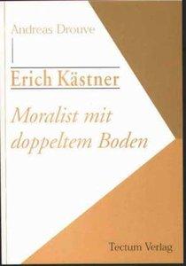 Erich Kästner - Moralist mit doppeltem Boden
