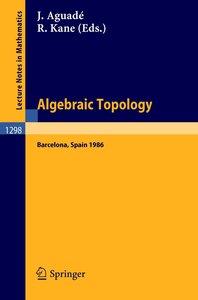 Algebraic Topology. Barcelona 1986