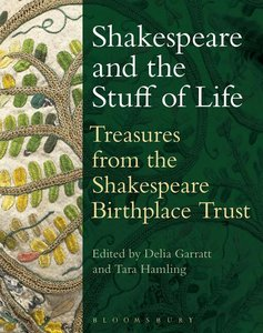 Shakespeare and the Stuff of Life