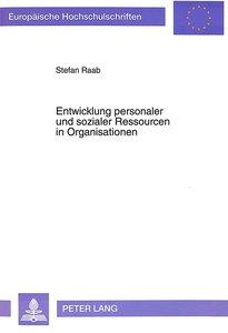 Entwicklung personaler und sozialer Ressourcen in Organisationen