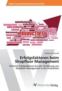 Erfolgsfaktoren beim Shopfloor Management