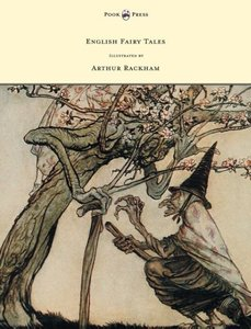 English Fairy Tales - Illustrated by Arthur Rackham