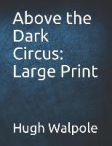 Above the Dark Circus: Large Print