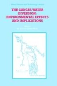 The Ganges Water Diversion: Environmental Effects and Implicatio