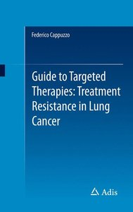 Guide to Targeted Therapies: Treatment Resistance in Lung Cancer