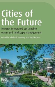Cities of the Future: Towards Integrated Sustainable Water and L