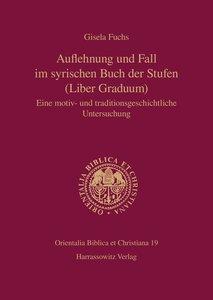 Auflehnung und Fall im syrischen Buch der Stufen (Liber Graduum)