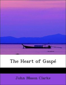 The Heart of Gaspé