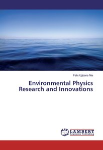Environmental Physics Research and Innovations