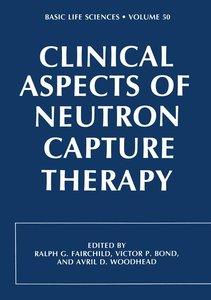 Clinical Aspects of Neutron Capture Therapy