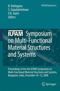 IUTAM Symposium on Multi-Functional Material Structures and Syst