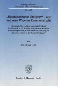 """""""Hauptstadtregion Stuttgart"""" - alte und neue Wege im Kommunalrec"""