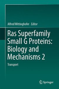 Ras Superfamily Small G Proteins: Biology and Mechanisms 2