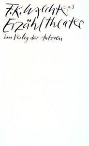 F. K. Waechters Erzähltheater