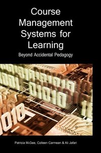 Course Management Systems for Learning: Beyond Accidental Pedago