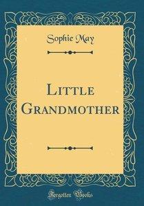 Little Grandmother (Classic Reprint)